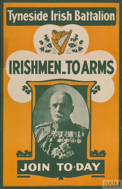 a portrait-length photograph of Field Marshal Sir John French wearing numerous medals. The smaller image is a depiction of a harp decorated with a carving of a winged female figure. text: Tyneside Irish Battalion IRISHMEN_TO ARMS JOIN TO-DAY ANDREW REID AND CO., LTD., 50, GREY STREET, NEWCASTLE-ON-TYNE.