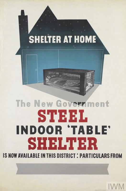 a photomontage featuring a couple sleeping inside a Morrison shelter. This image is superimposed over the stylised outline of a house, which incorporates a celestial sky into the roof design. text: SHELTER AT HOME The new Government STEEL INDOOR 'TABLE' SHELTER IS NOW AVAILABLE IN THIS DISTRICT: PARTICULARS FROM [blank text inset] PRINTED FOR H.M. STATIONERY OFFICE BY JOHNSON, RIDDLE and CO., LTD., PENGE. 51/928.