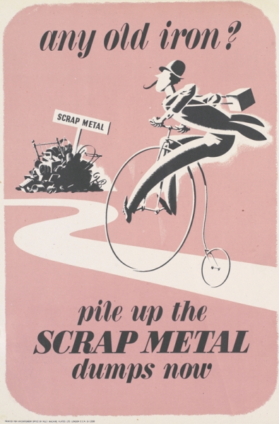 a full-length depiction of a man cycling on a Penny Farthing bicycle along a white path, leading towards a pile of scrap metal. text: any old iron? SCRAP METAL pile up the SCRAP METAL dumps now PRINTED FOR H.M. STATIONERY OFFICE BY MULTI MACHINE PLATES LTD. LONDON E.C.4. 51-2308.