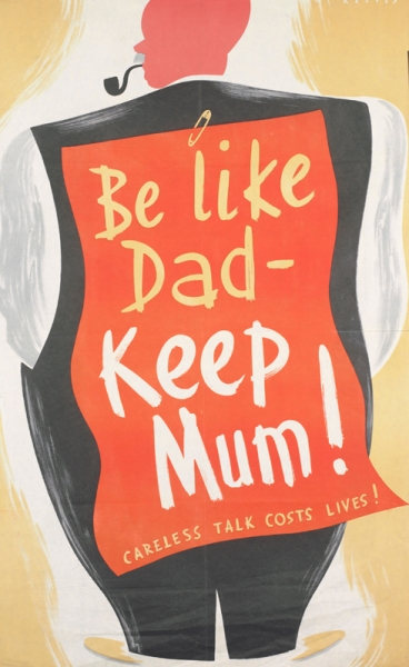 a stylised full-length depiction of a man standing, facing away from the viewer, with his hands in his pockets and smoking a pipe. A large red piece of paper inscribed with the poster's text is attached to his back with a safety pin. text: REEVES Be like Dad - Keep Mum! CARELESS TALK COSTS LIVES! PRINTED FOR H.M. STATIONERY OFFICE BY J. WEINER LTD. LONDON. W.C.1. 51-8842.