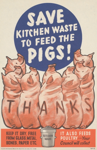 a depiction of seven pigs, sitting in a half-circle, with the word 'Thanks' written across their backs. The smaller image is of a metal bin to contain kitchen waste. text: SAVE KITCHEN WASTE TO FEED THE PIGS! THANKS KEEP IT DRY, FREE FROM GLASS, METAL, BONES, PAPER ETC.KITCHEN WASTE IT ALSO FEEDS POULTRY...Your Council will collect Printed for H.M. Stationery Office by Wm. Brown and Co. Ltd. London, E.C.3 51-2333 S.P.52.