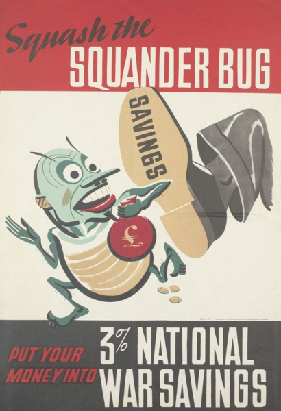 a depiction of the Squander Bug - a bug-like cartoon character - carrying a bag of money. He runs away from the foot of an unseen man who is trying to stamp on him. The word 'savings' is inscribed on the sole of the man's shoe. text: Squash the SQUANDER BUG SAVINGS £ N.S.O. No. 31. Issued by the New Zealand National War Savings Committee, Wellington. PUT YOUR MONEY INTO 3% NATIONAL WAR SAVINGS.