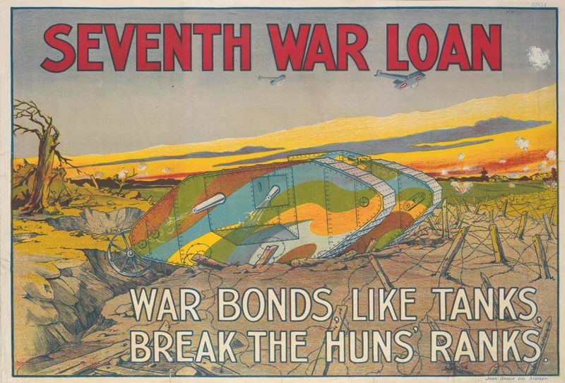 a camouflaged British-style tank crossing a trench and breaking through barbed wire. Two biplanes fly above. text: SEVENTH WAR LOAN WAR BONDS, LIKE TANKS, BREAK HUN'S RANKS. JOHN SANDS LTD. SYDNEY.