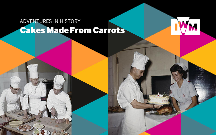 Poster for IWM learning content Adventures in History: Cakes Made from Carrots