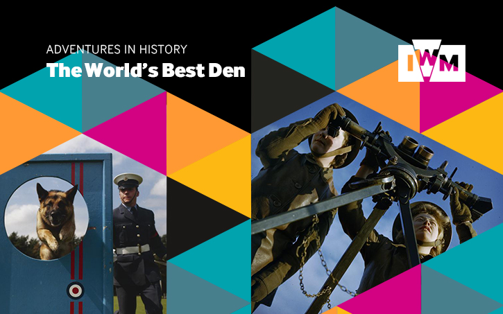 Poster for IWM's learning content Adventures in History: The World's Best Den
