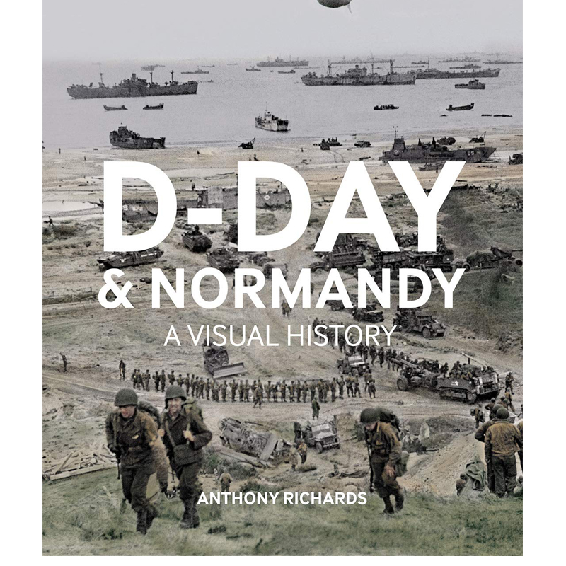 Cover of the book 'D-Day and Normandy - A Visual History'