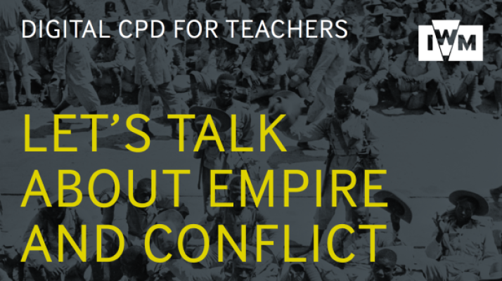 Teacher CPD: Let's Talk About Empire and Conflict