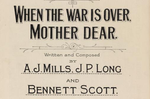 Song sheet for 'When the war is over mother dear'