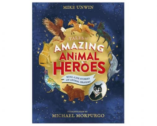 Front cover of Amazing Animal heroes by Mike Unwin