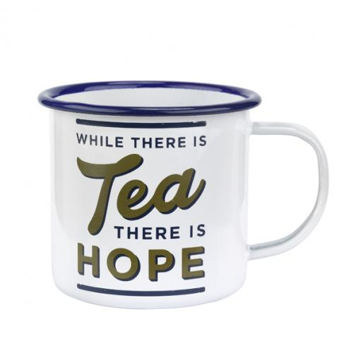Enamel mug with Where there is Tea there is hope written on the side