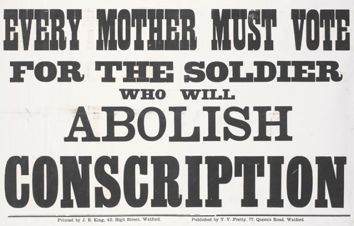 EVERY MOTHER MUST VOTE FOR THE SOLDIER WHO WILL ABOLISH CONSCRIPTION