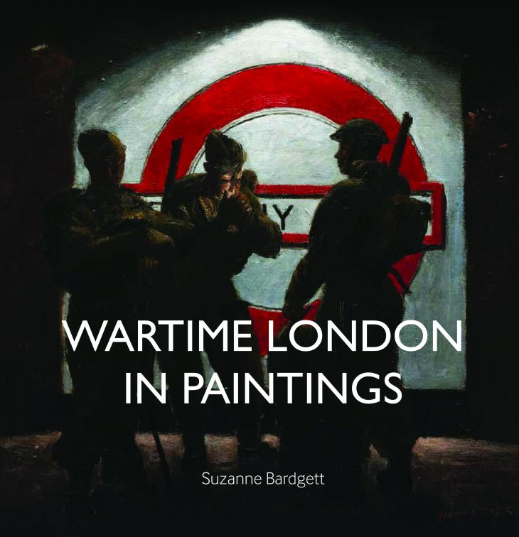 Front cover of Wartime London in Paintings with an artwork showing soldiers in the London Underground