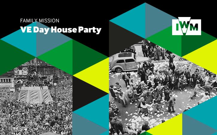 Poster for IWM Family Mission: VE Day House Party featuring photographs of celebrations on VE Day