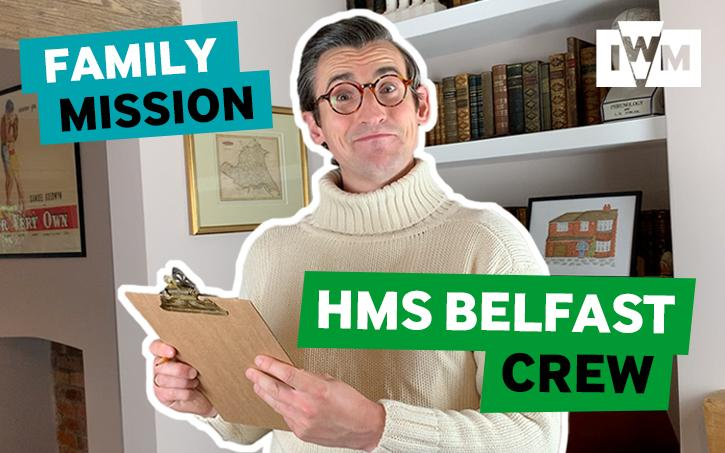 Poster image for IWM's Family Mission: HMS Belfast Crew